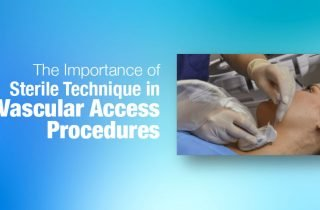 The Importance of Sterile Technique in Vascular Access Procedures