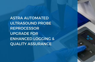 ASTRA Automated Ultrasound Probe Reprocessor Upgrade for Enhanced Logging & Quality Assurance (2)